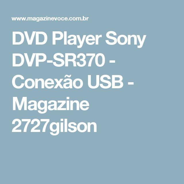 DVD Player Sony DVP-SR370 - Conexão USB - Magazine 2727gilson