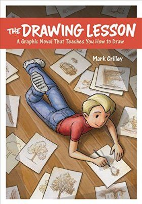 The Drawing Lesson: A Graphic Novel That Teaches You How to Draw