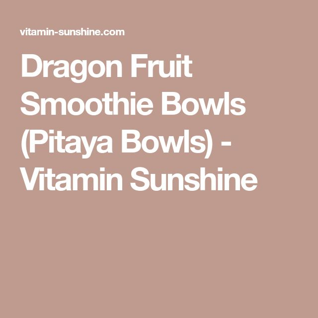 Dragon Fruit Smoothie Bowls (Pitaya Bowls) - Vitamin Sunshine