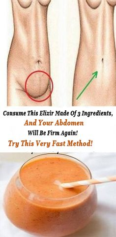 Consume This Elixir Made Of 3 Ingredients, And Your Abdomen Will Be Firm Again! Try This Very Fast Method!