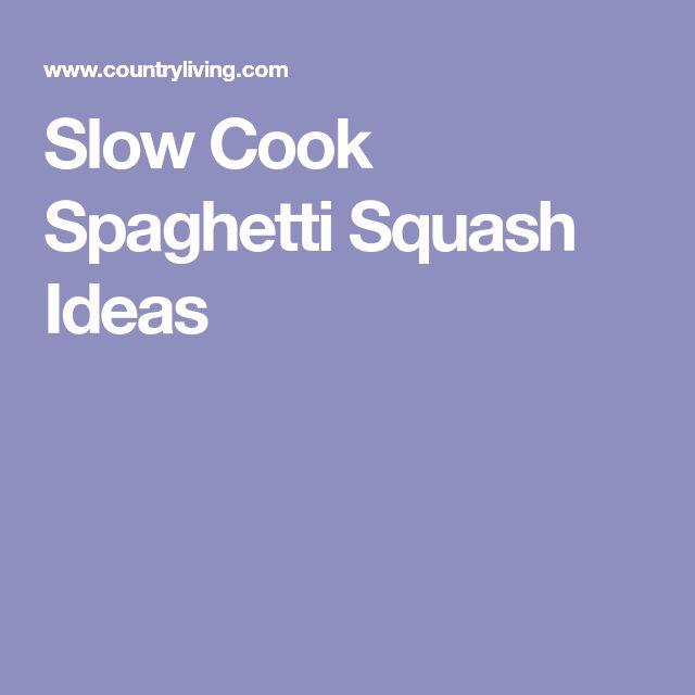 Slow Cook Spaghetti Squash Ideas