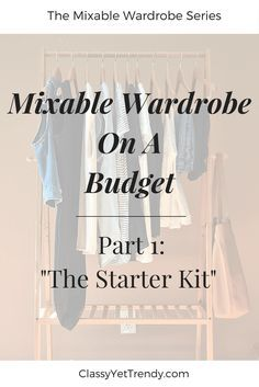 Mixable Wardrobe On A Budget Part 1: The Starter Kit - The 10 essential pieces for your closet (chambray shirt, stripe tee, skinny jeans, cardigan, sweater, pencil skirt), how to shop for clothes, how to maintain your closet & where to go to get style inspiration.