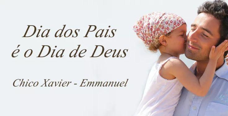 Mensagem de Chico Xavier e Emmanuel - Dia dos Pais é o Dia de Deus, por Emmanuel