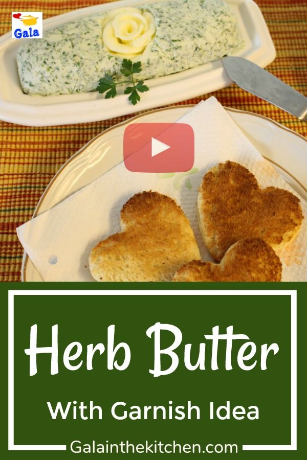 How To Make Herb Butter And Presentation With A Flower From Butter For Holiday Table Video Herb Butter From Parsley R Herb Butter Parsley Recipes Food Garnish