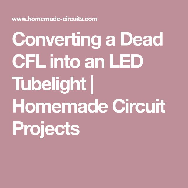 Converting a Dead CFL into an LED Tubelight (Dengan gambar