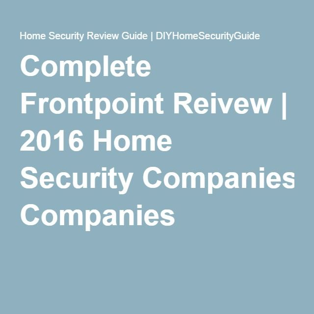 complete frontpoint reivew home security companies