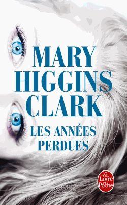 Les années perdues - Mary Higgins Clark