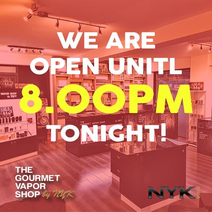 #TGIF ! We are OPEN UNTIL 8.00PM Tonight! Just for you guys! The Gourmet Vapor Shop helping you kick-start your weekend!  See you all later!