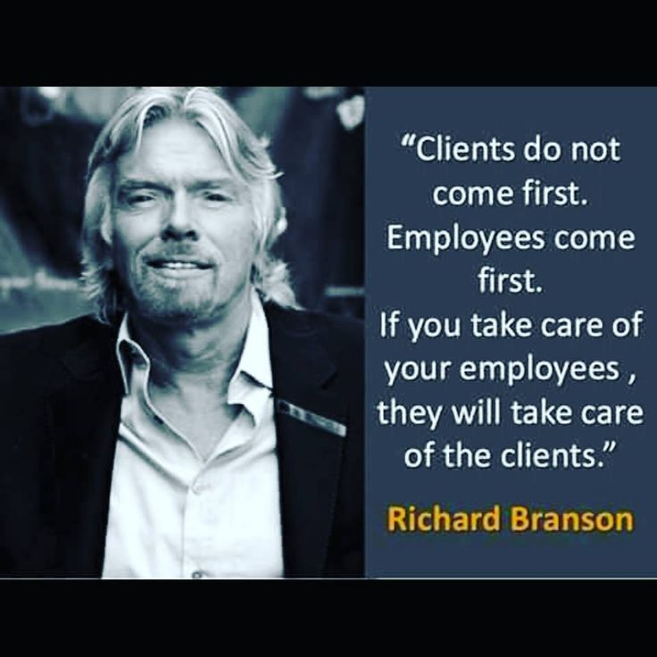 Mr. Branson is a business owner who I respect greatly.  I have had countless of opportunities to work side by side with him in prior years.  I pick this pin, because the importance of taking care of your employees, as CEO of Whole Food expressed in our previous lessons.