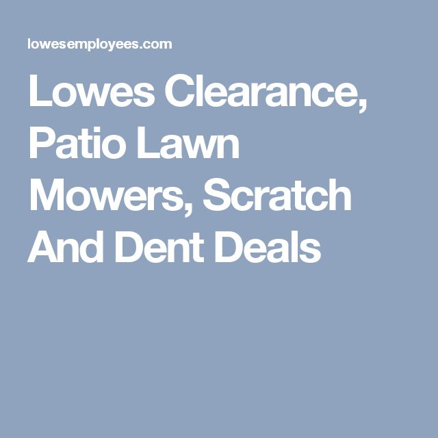 Lowes Clearance, Patio Lawn Mowers, Scratch And Dent Deals