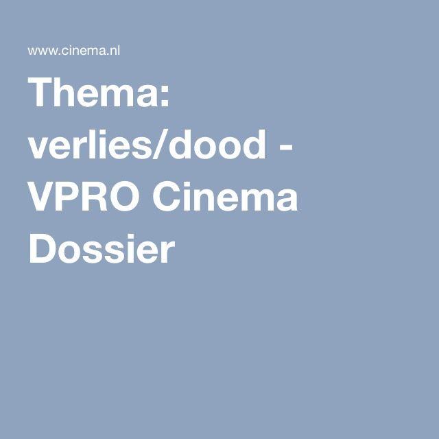 Thema: verlies/dood - VPRO Cinema Dossier