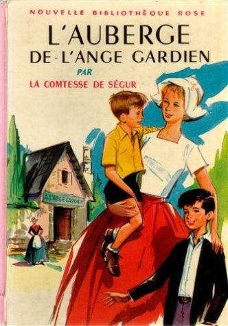 L'auberge de l'ange gardien : Collection : Nouvelle bibliothèque rose cartonnée & illustrée n° 8 de Comtesse de Ségur