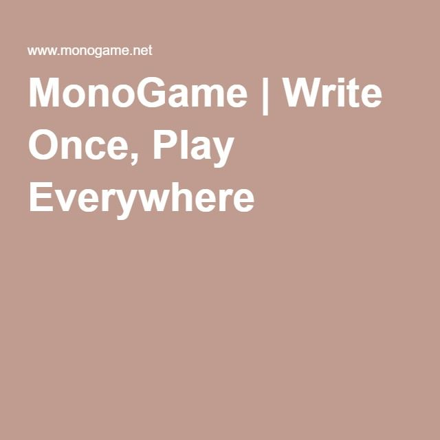 MonoGame | Write Once, Play Everywhere