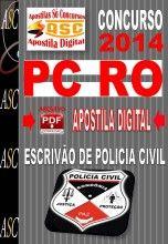 APOSTILA CONCURSO PC RO ESCRIVÃO DE POLICIA CIVIL 2014  NOVO CONCURSO POLICIA CIVIL DE RONDÔNIA PC RO 2014.     Polícia Civil do Estado d...