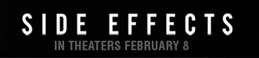 Side Effects | Official Movie Site | February 8