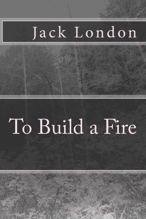 "naturalism and jack london s to build Naturalism and naturalist elements in jack london's short story ""to build a fire""   these elements will be pointed out in jack london""s story ""to build a fire."