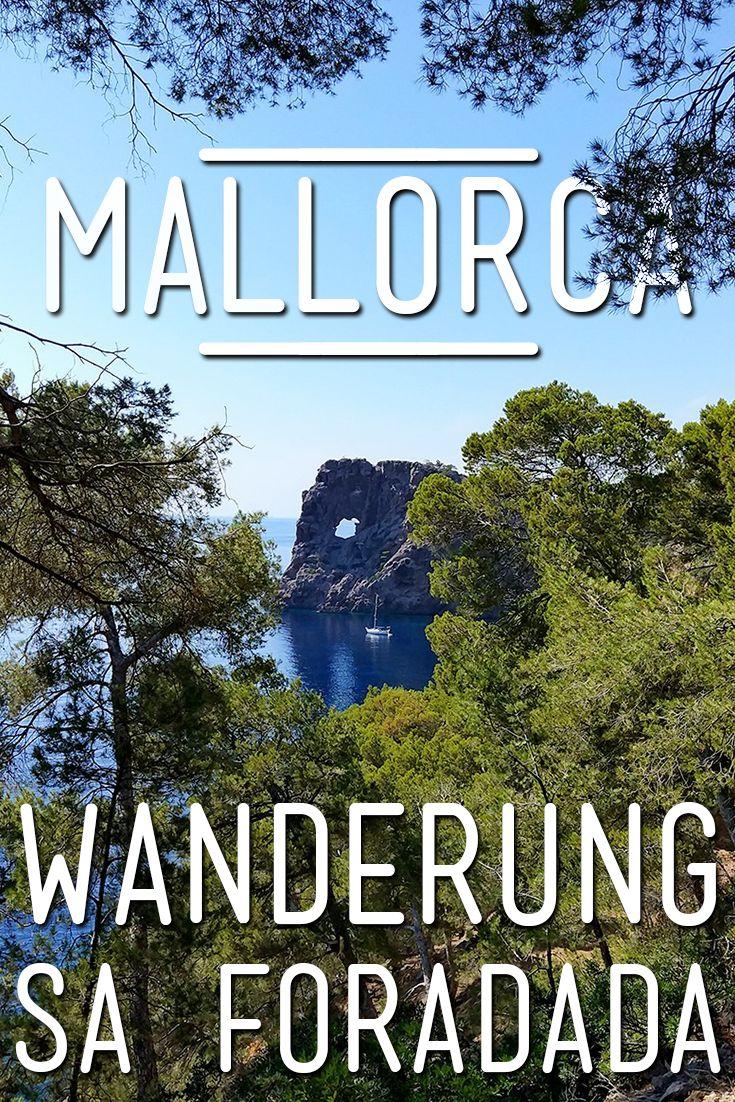 Wanderung zum Lochfelsen Sa Foradada auf Mallorca. Eine Anstrengung, die sich lohnt!