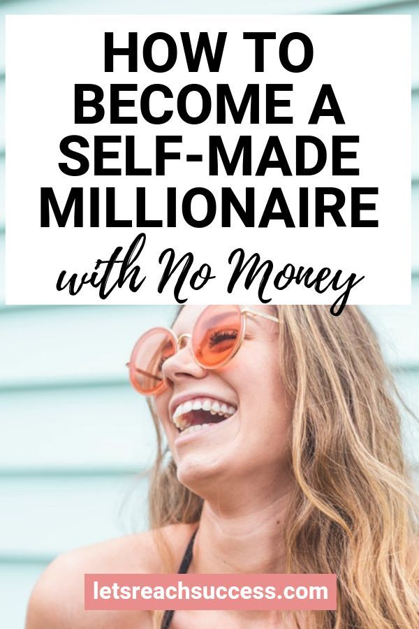 How to Become a Self-Made Millionaire with No Money