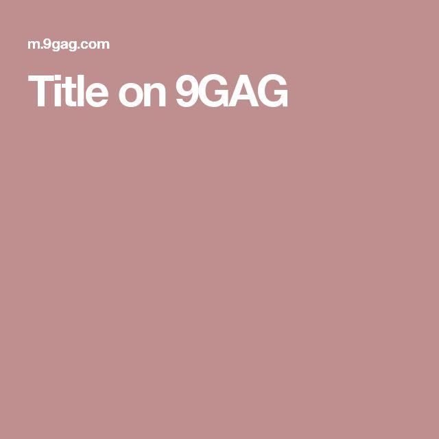 Title on 9GAG