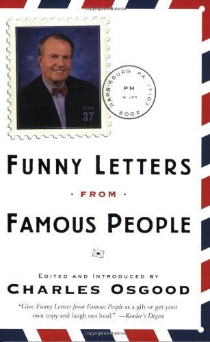 Funny Letters from Famous People by Charles Osgood, http://www.amazon.com/dp/0767911768/ref=cm_sw_r_pi_dp_12s9rb0X8DFN0