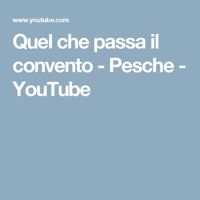 Quel che passa il convento - Pesche - YouTube
