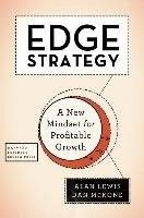 Edge strategy : a new mindset for profitable growth / Lewis Allan, McKone Dan