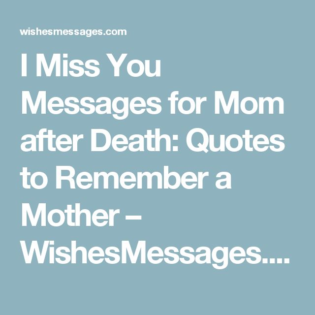I Miss You Messages for Mom after Death: Quotes to Remember a Mother – WishesMessages.com