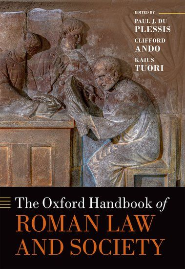 The Oxford Handbook of Roman Law and Society surveys the landscape of contemporary research and charts principal directions of future inquiry.