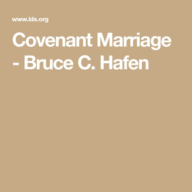Covenant Marriage - Bruce C. Hafen