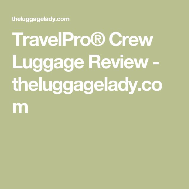 TravelPro® Crew Luggage Review - theluggagelady.com