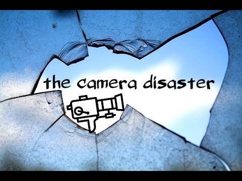 the CAMERA DISASTER..