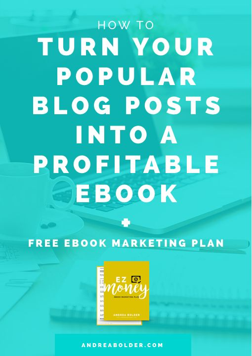 How to turn your popular blog posts into a profitable ebook + Free ebook marketing plan << Andrea Bolder