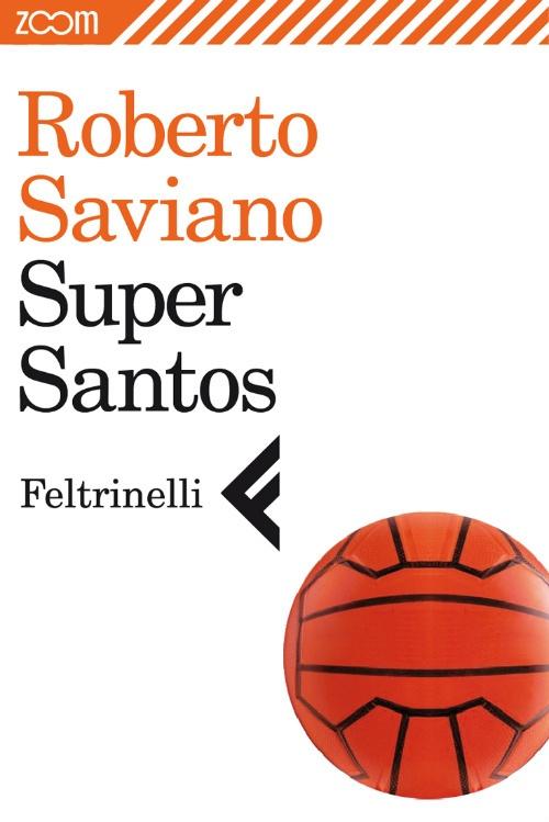 """""""Super Santos"""" by Roberto Saviano a Zoom, an ebook single"""