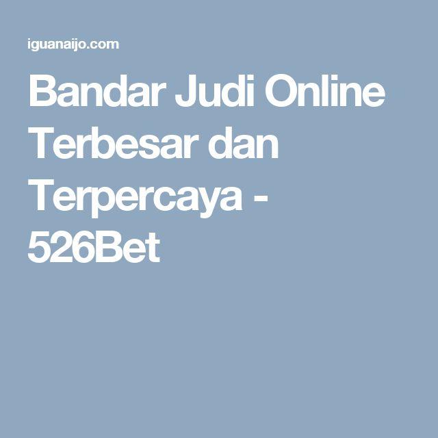 Bandar Judi Online Terbesar dan Terpercaya - 526Bet