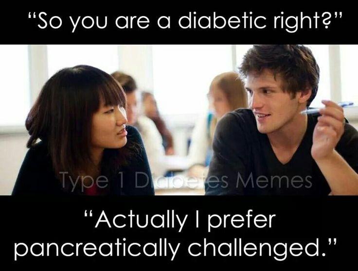 Pancreatically challenged! Hahahaha