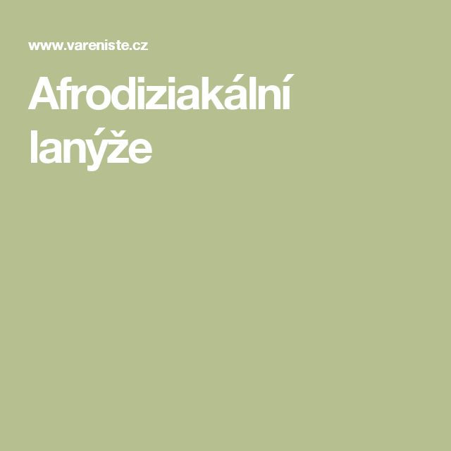 Afrodiziakální lanýže