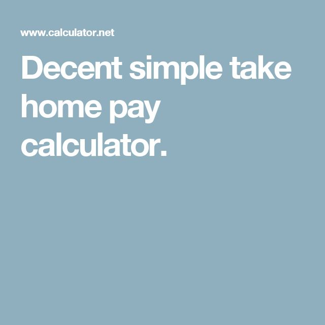 Decent simple take home pay calculator.