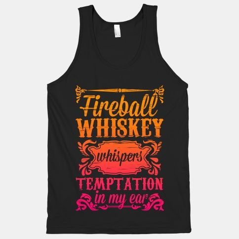 the company that makes fireball should buy me this top because i have earned it!!
