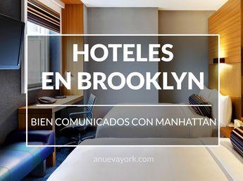Recomendaciones de hoteles en Brooklyn, bien valorados y comunicados con Manhattan