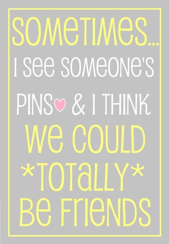 Haha, I so think this :): Thoughts, Best Friends, Books Jackets, Quotes, Funny, Pinterest Friends, So True, New Friends, True Stories