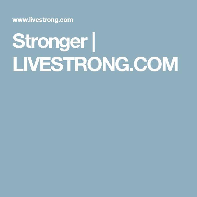 Stronger | LIVESTRONG.COM