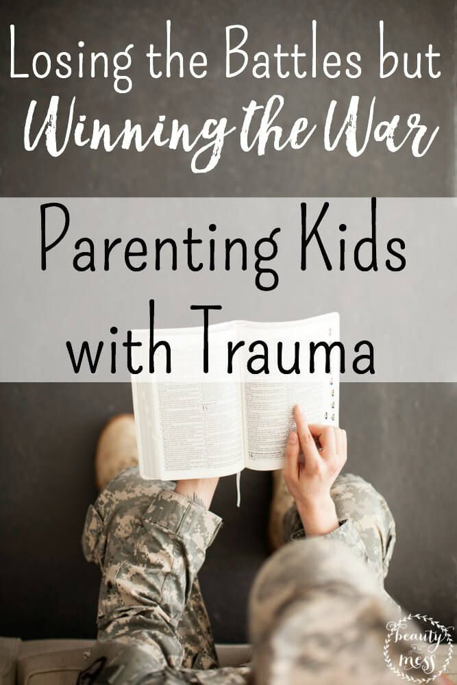 Parenting Kids with Trauma.  Losing the Battles but Winning the War.  How to care for your adopted child.