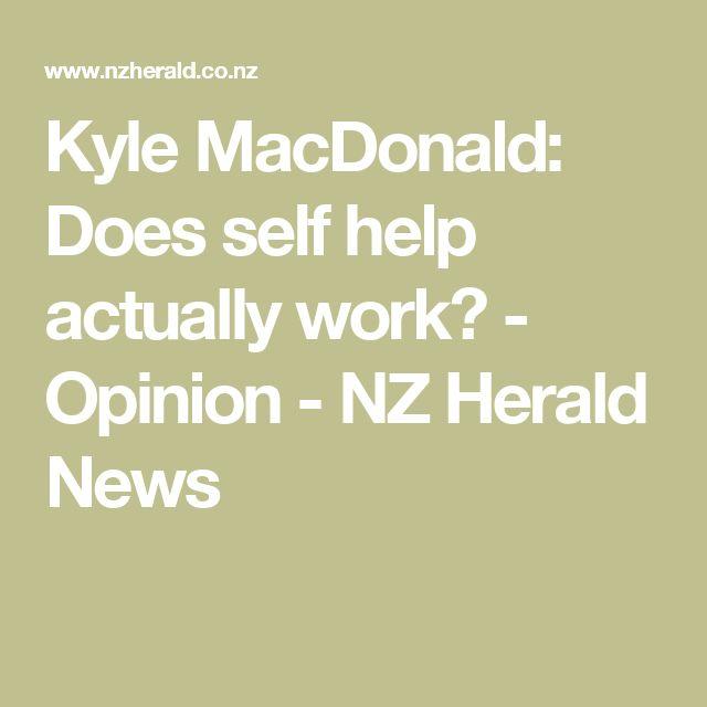 Kyle MacDonald: Does self help actually work? - Opinion - NZ Herald News