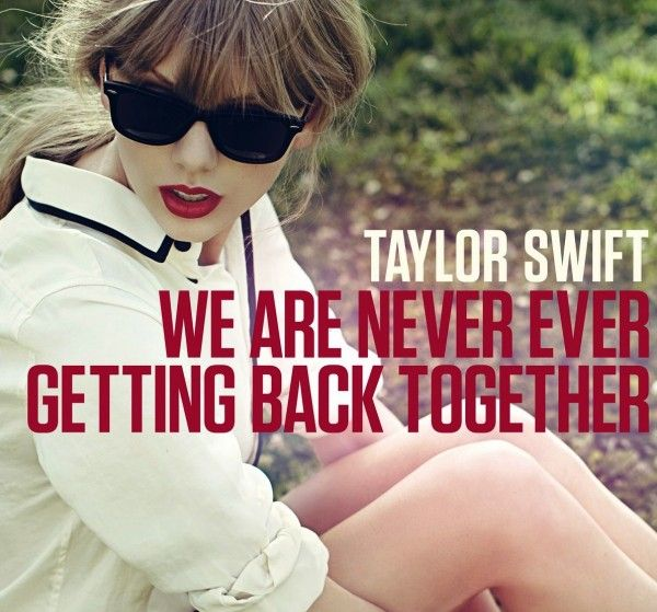 WE ARE NEVER EVER EVER GETTING BACK TOGETHER  WEee ARE NEVER EVER EVER GETTING BACK TOGETHER  You go talk, to your friends, talk to my friends, talk to me  but WEee ARE NEVER EVER EVER GETTING BACK TOGETHER