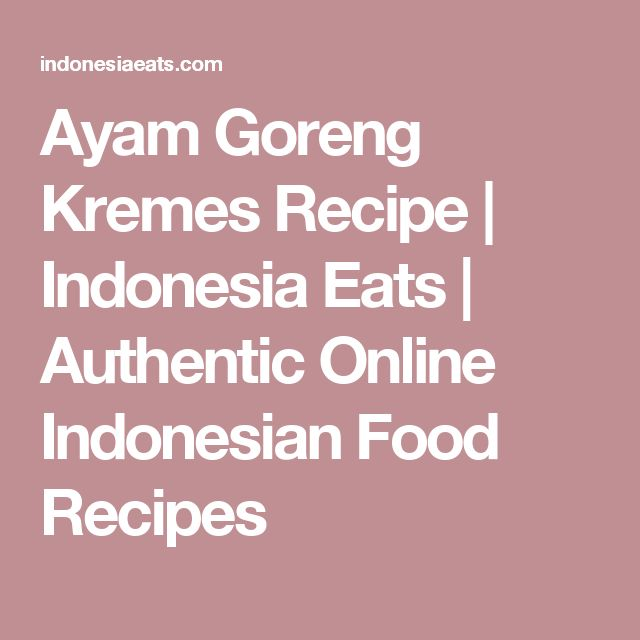 Ayam Goreng Kremes Recipe | Indonesia Eats | Authentic Online Indonesian Food Recipes
