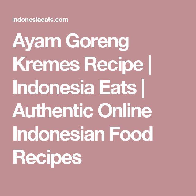 Ayam Goreng Kremes Recipe | Indonesia Eats | Authentic Online Indonesian Food Recipes