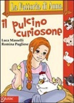 Prezzi e Sconti: La #fattoria di anna. il pulcino curiosone -  ad Euro 9.35 in #Edigio #Media libri ragazzi 3 5 anni
