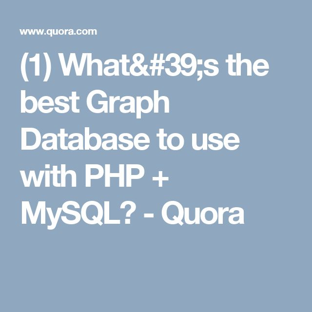 (1) What's the best Graph Database to use with PHP + MySQL? - Quora