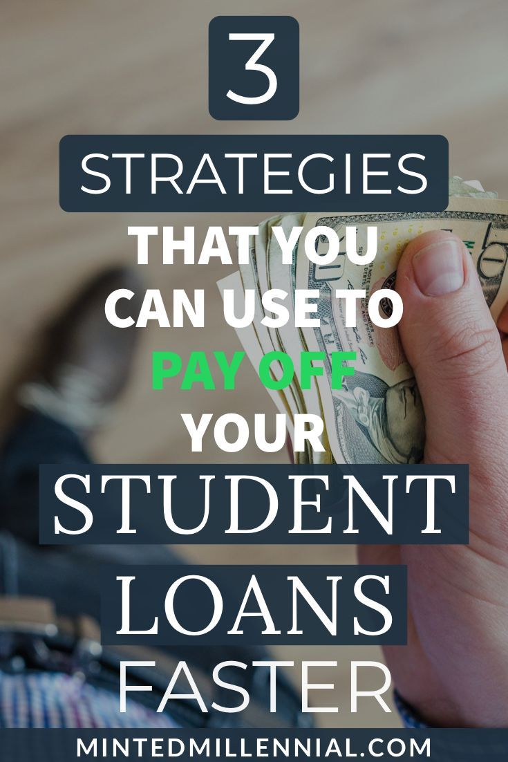 3 Strategies That You Can Use To Pay Off Your Student Loans Faster In 2020 Student Loans Student Loan Debt Paying Off Student Loans