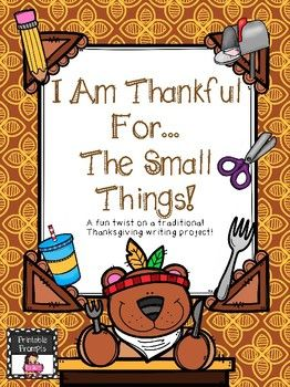 """This """"I am thankful for the small things"""" project is a fun twist on the traditional Thanksgiving writing. Students will stretch their minds as they think of all the reasons to be thankful for the items and objects we use each day! Why would you be thankful for"""